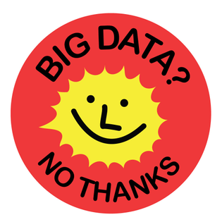 Big Data? No Thanks