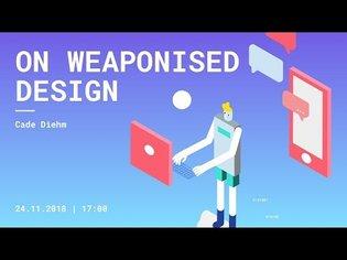 On Weaponised Design - Cade Diehm