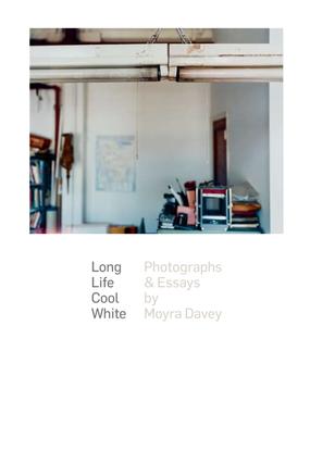 Moyra Davey - Long Life Cool White