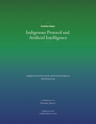 Indigenous Protocol and Artificial Intelligence Position Paper