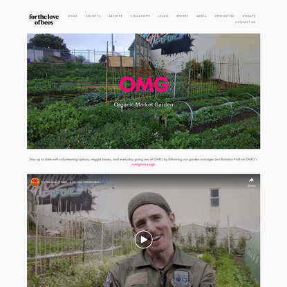 OMG - Organic Market Garden - For The Love of Bees