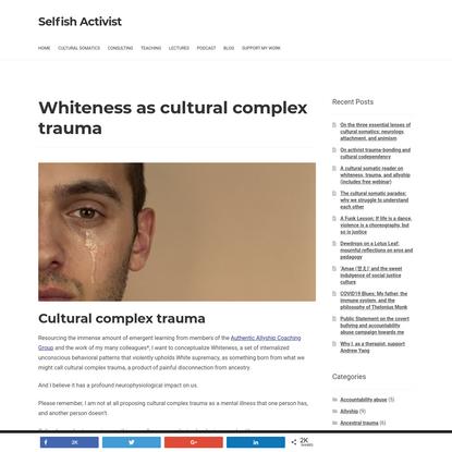Whiteness as cultural complex trauma