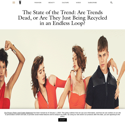 The State of the Trend: Are Trends Dead, or Are They Just Being Recycled in an Endless Loop?