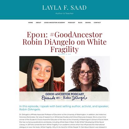 Ep011: #GoodAncestor Robin DiAngelo on White Fragility