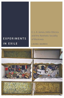 commonalities-laura-harris-experiments-in-exile_-c.-l.-r.-james-he-lio-oiticica-and-the-aesthetic-sociality-of-blackness-for...
