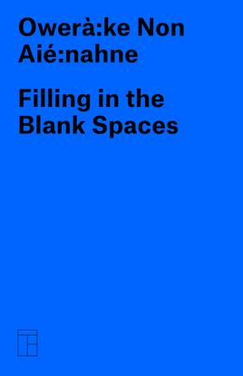 Owerà:ke Non Aié:nahne : Filling in the Blank Spaces