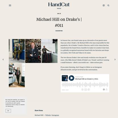 Michael Hill on Drake's | #011 - HandCut Radio