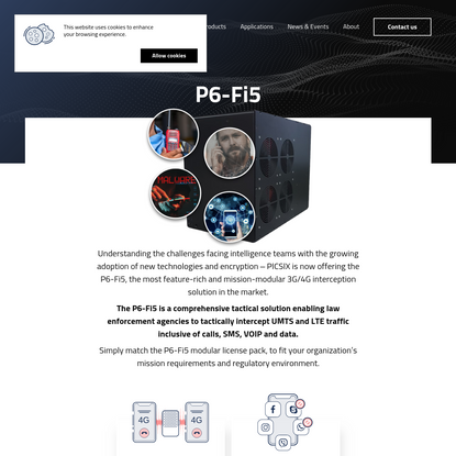 Product: P6-Fi5 -  comprehensive tactical solution enabling law enforcement agencies to tactically intercept UMTS and LTE traffic inclusive of calls, SMS, VOIP and data