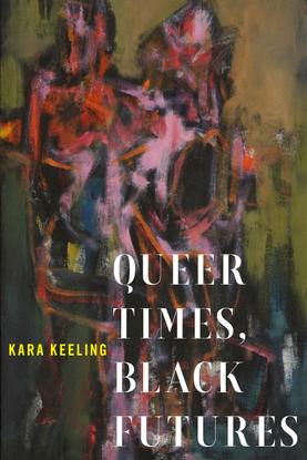 kara-keeling-queer-times-black-futures-1.pdf