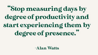 Presence > Productivity