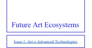 Future Art Ecosystems 1, Art and Advanced Technologies