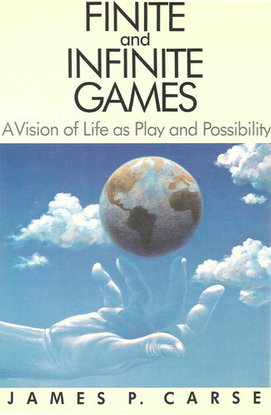 James P. Carse, Finite and Infinite Games: A Vision of Life as Play and Possibility (1986)