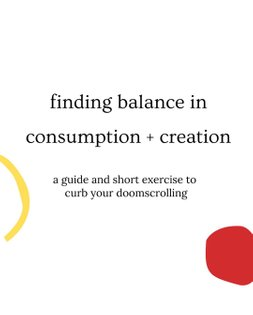 Find Balance in Consumption and Creation
