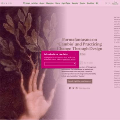 Formafantasma on 'Cambio' and Practicing Change Through Design - TLmagazine