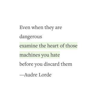 Even when they are dangerous, examine the heart of those machines you hate
