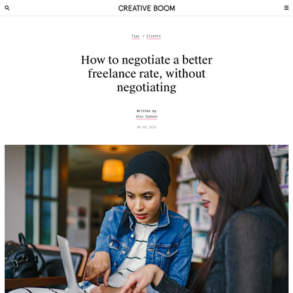 How to negotiate a better freelance rate, without negotiating
