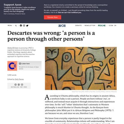 Descartes was wrong: 'a person is a person through other persons' - Abeba Birhane | Aeon Ideas