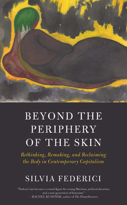Beyond the Periphery of the Skin by Silvia Federici