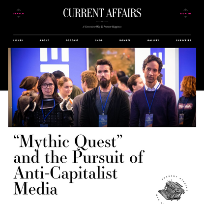 """""""Mythic Quest"""" and the Pursuit of Anti-Capitalist Media ❧ Current Affairs"""