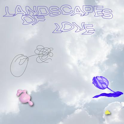 Landscapes of Love
