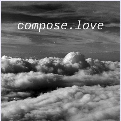 { Compose・Love }