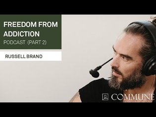 Russell Brand: Freedom from Addiction Podcast (Part 2)