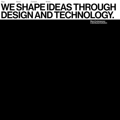 We shape ideas through design and technology