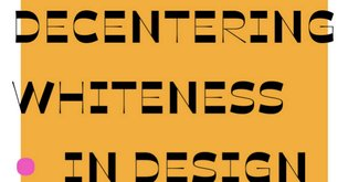 Decentering Whiteness in Design History Resources
