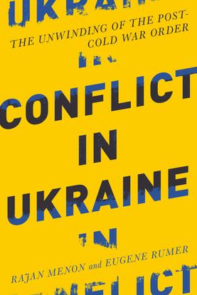 Conflict-in-Ukraine_-The-Unwind-Rajan-Menon.pdf