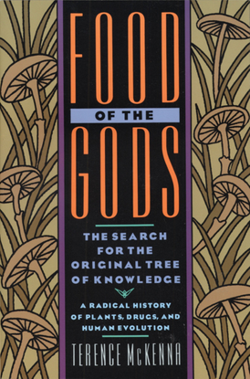 Food of the Gods - The search for the original tree of knowledge - a radical history of plants, drugs, and human evolution (1993)