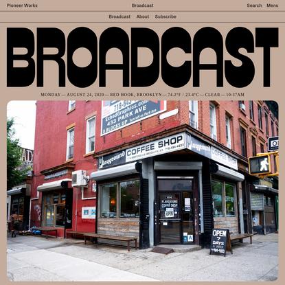 Broadcast | Pioneer Works