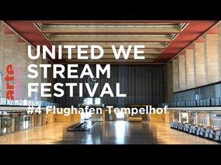 United We Stream Festival #4 - Flughafen Tempelhof - ARTE Concert