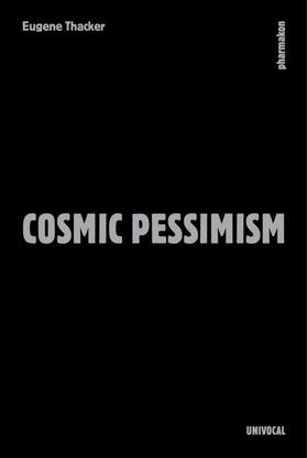 Cosmic-Pessimism-Eugene-Thacker.pdf