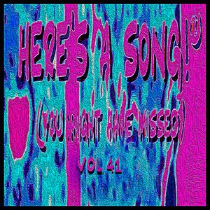 Here's a Song! (You Might Have Missed), Vol. 41