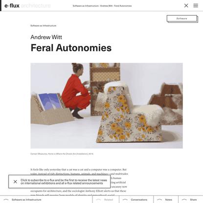 Feral Autonomies