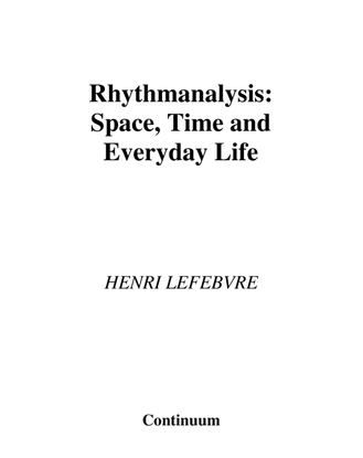lefebvre_henri_rhythmanalysis_space_time_and_everyday_life.pdf
