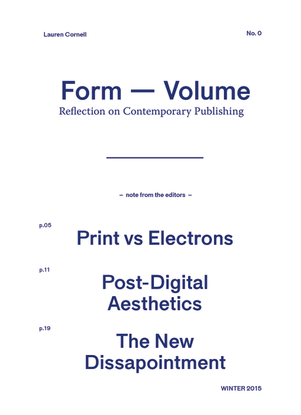 Form — Volume: Reflection on Contemporary Publishing - Lauren Cornell