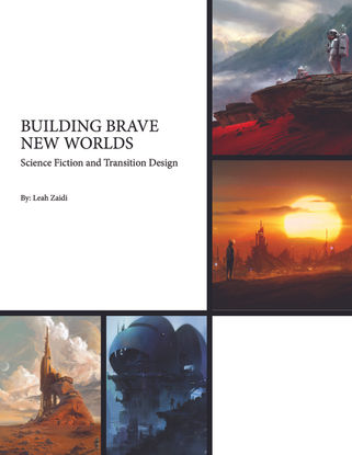 Building Brave New Worlds: Science Fiction and Transition Design