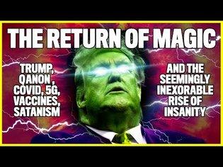 Trump, QAnon and The Return of Magic