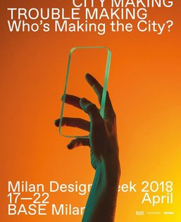 Milan Design Week 2018 >>> 17-22 April at @base_milano >>> TROUBLE MAKING - Who's Making The City? >>> An exhibition on plat...
