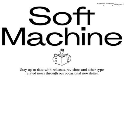 Soft Machine Type Foundry