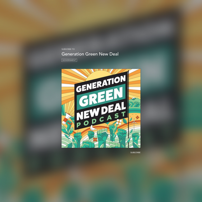 Welcome to Generation Green New Deal by Generation Green New Deal