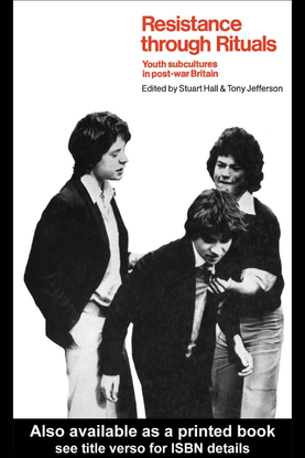 Hall-S-and-Jefferson-Eds.-Resistance-through-Rituals-Youth-Subcultures-in-Post-War-Britain.pdf