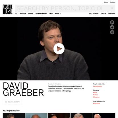 David Graeber - Charlie Rose