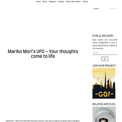 Mariko Mori's UFO - Your thoughts come to life