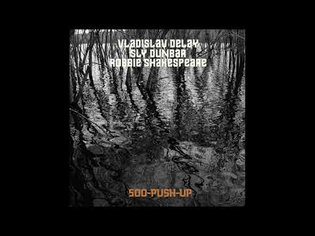 Vladislav Delay, Sly Dunbar, Robbie Shakespeare - (513)
