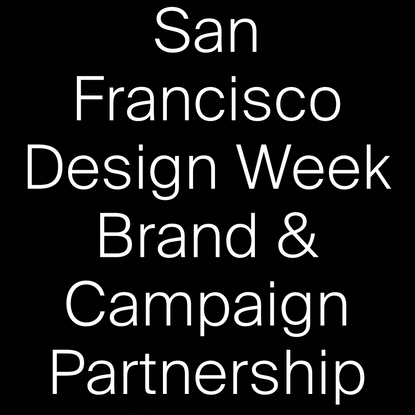 San Francisco Design Week Brand & Campaign Partnership - Landscape