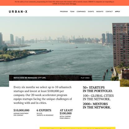 Tech Startup Accelerator Reimagining City Life   URBAN-X