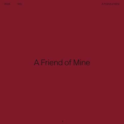 A Friend of Mine | Home
