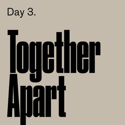 3. Together Apart